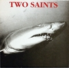Two Saints - Lost at Sea / Tequila 2,1,3 / Chatterbox
