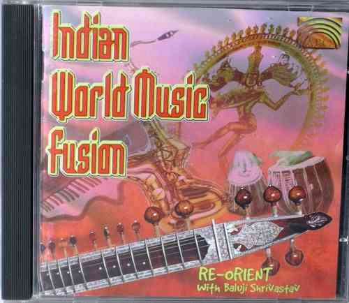 Re-Orient with Baluji Shrivastav - Indian World Music Fusion