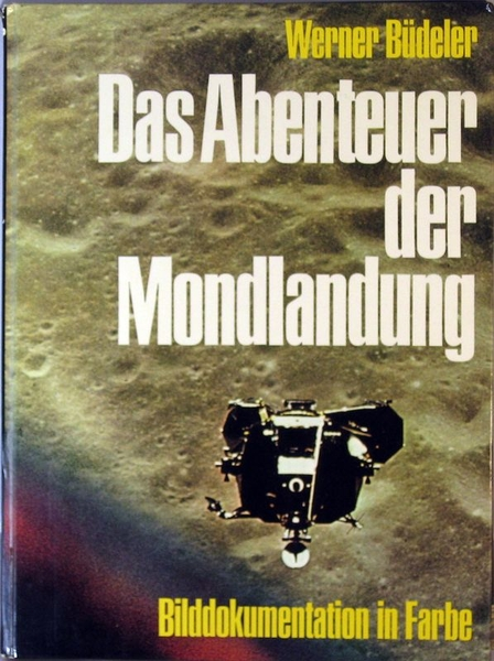 The Adventure of the Landing on the Moon (Werner Buedeler)