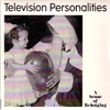 Television Personalities - A Sense of Belonging (RE)