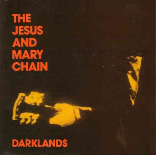 Jesus and Mary Chain - Darklands EP
