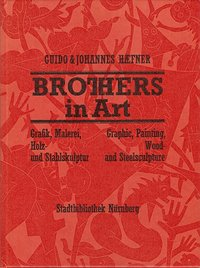 Guido & Johannes Haefner - Brothers in Art