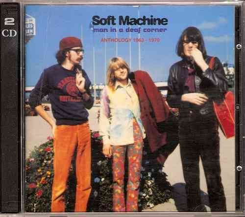 Soft Machine - Man in a Deaf Corner. Anthology 1963-70 (2CD)