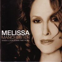 Melissa Manchester - When I Look Down That Road