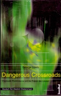 Dangerous Crossroads - George Lipsitz and Diedrich Diederichsen