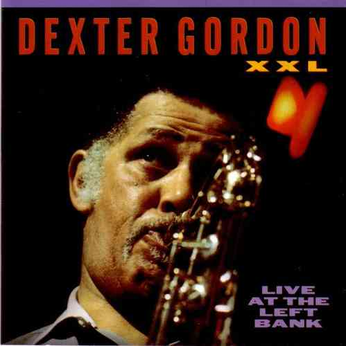 Dexter Gordon - XXL - Live At The Left Bank