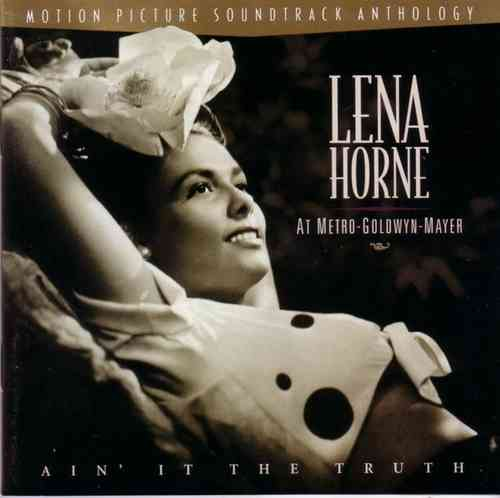Lena Horne - Lena Horne At M.G.M. - Ain' It The Truth