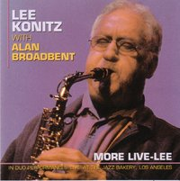 Lee Konitz With Alan Broadbent - More Live-Lee