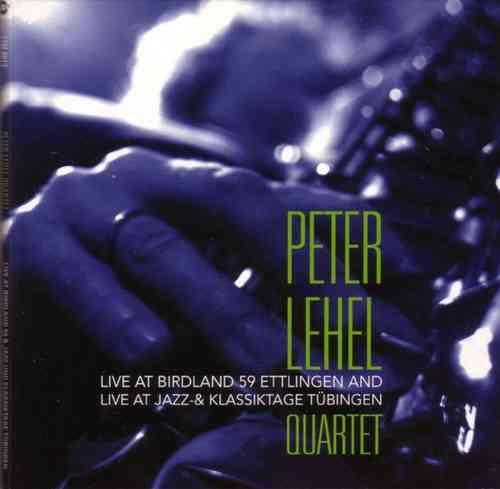 Peter Lehel Quartet - At Birdland 59 Ettlingen & At Jazz- & Klassiktage Tübingen
