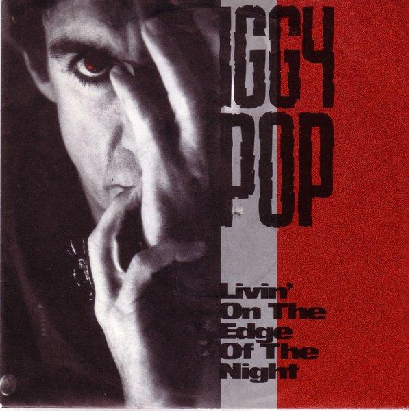 Iggy Pop Livin On The Edge Of The Night The Passenger
