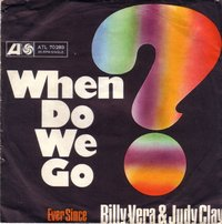 Billy Vera & Judy Clay - When Do We Go? / Ever Since