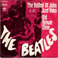 Beatles - The Ballad Of John And Yoko / Old Brown Shoe