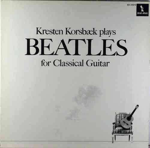Kresten Korsbæk - Plays Beatles for Classical Guitar