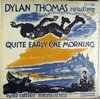 Dylan Thomas - reading Quite Early One Morning