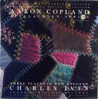 Aaron Copland - Appalachian Spring / Charles Ives - Three Places in New England