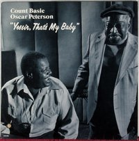 Count Basie / Oscar Peterson - Yessir, That`s My Baby