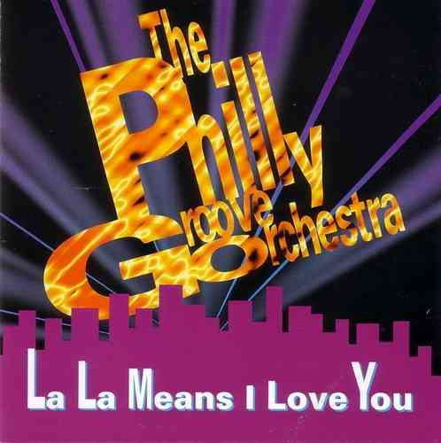 Philly Groove Orchestra - La La Means I Love You