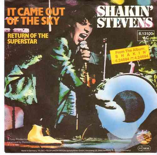 Shakin' Stevens ‎– It Came Out Of The Sky / Return Of The Superstar