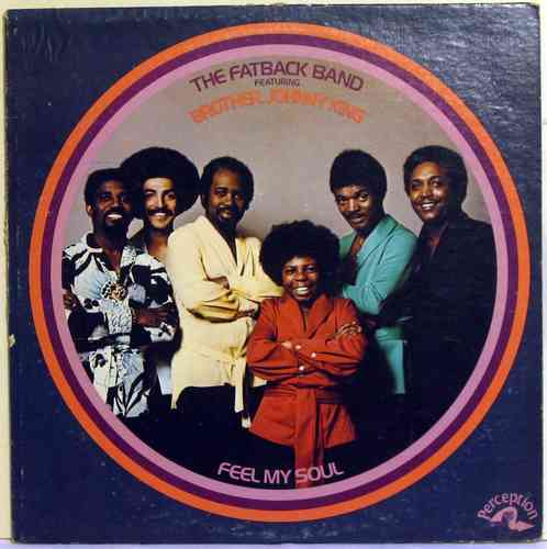 Fatback Band featuring Brother, Johnny King - Feel My Soul