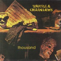 Vanilla Chainsaws - Thousand